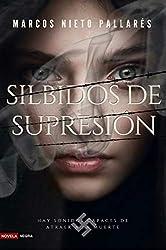 SILBIDOS DE SUPRESIÓN: Alguien emula los horribles métodos de exterminio nazis (Novela negra)