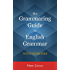 The Grammaring Guide to English Grammar with Exercises (English Edition)