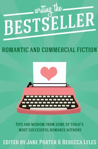 Writing The Bestseller: Romantic And Commercial Fiction (Romance Writing Masterclass Book 1) (English Edition)