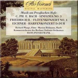 Musik am Preußischen Hofe : C. Ph. E. Bach : Sinfonia Nr. 3 C-Dur / Friedrich II: Flötenkonzert Nr. 4 D-Dur / Ernst Eichner: Harfenkonzert D-Dur op. 9
