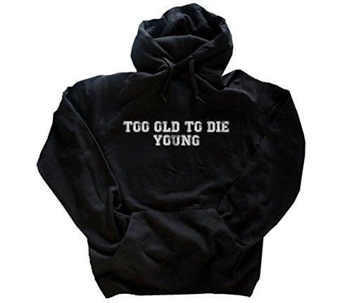 Too old to die young II Kapuzensweatshirt Hoody Schwarz XXXL - Sterben Hoody