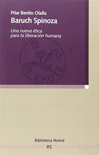 Baruch Spinoza: Una nueva ética para la liberación humana (RAZON Y SOCIEDAD)