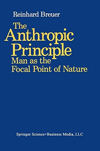 The Anthropic Principle: Man as the Focal Point of Nature