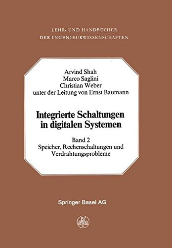 Integrierte Schaltungen in Digitalen Systemen: Band 2: Speicher, Rechenschaltungen und Verdrahtungsprobleme (Lehr- und Handbücher der Ingenieurwissenschaften)