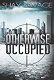 [(Otherwise Occupied)] [By (author) Shay Savage] published on (June, 2013)