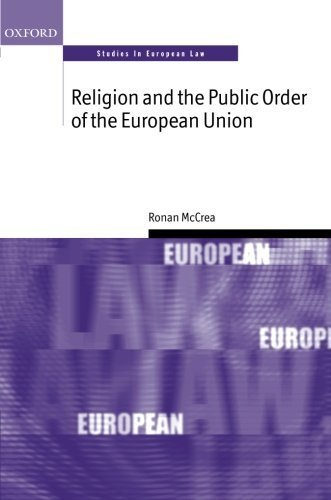 Religion and the Public Order of the European Union (Oxford Studies in European Law) 1st edition by McCrea, Ronan (2014) Paperback
