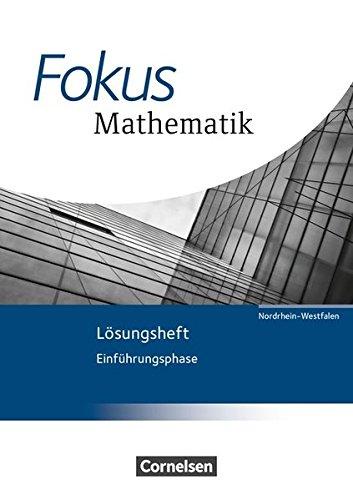 Fokus Mathematik - Gymnasiale Oberstufe - Nordrhein-Westfalen - Ausgabe 2014: Einführungsphase - Lösungen zum Schülerbuch