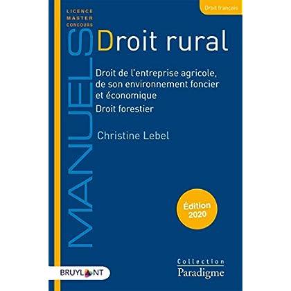 Droit rural: Droit de l'entreprise agricole, de son environnement foncier et économique - Droit forestier