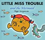 Little Miss Trouble and the Mermaid (...
