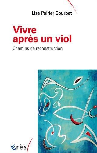 Vivre après un viol : Chemins de reconstruction par Lise Poirier-Courbet