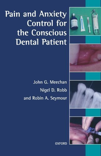 Pain And Anxiety Control For The Conscious Dental Patient (Oxford Medical Publications) by John G. Meechan (1998-07-23)