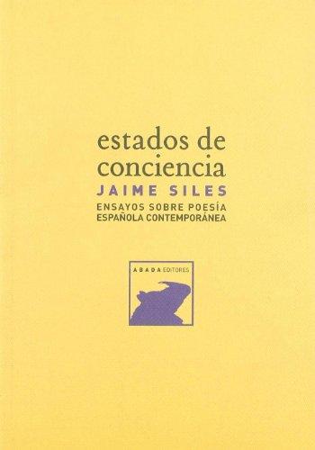 Estados de conciencia : ensayos sobre poesía española contemporánea por Jaime Siles