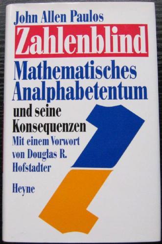 Zahlenblind. Mathematisches Analphabetentum und seine Konsequenzen