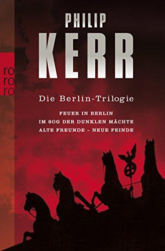 Preisvergleich Produktbild Die Berlin-Trilogie: Feuer in Berlin / Im Sog der dunklen Mächte / Alte Freunde - neue Feinde