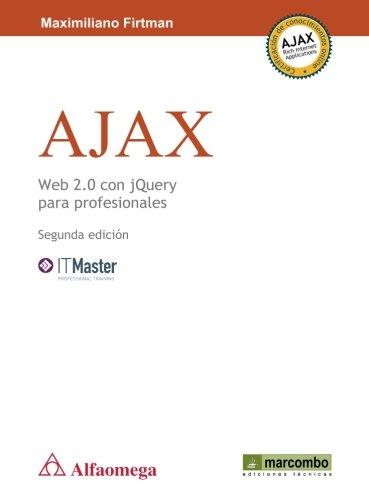 Ajax Web 2.0 con jQuery para profesionales por Maximiliano R. Firtman