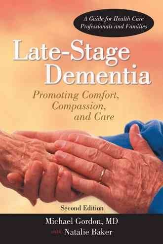 [(Late-Stage Dementia : Promoting Comfort, Compassion, and Care)] [By (author) Michael Gordon MD Msc Frcpc ] published on (August, 2011)