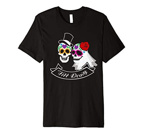 Sugar Skull Hochzeit Braut und Bräutigam Till Death T-Shirt (Braut Skull Sugar)