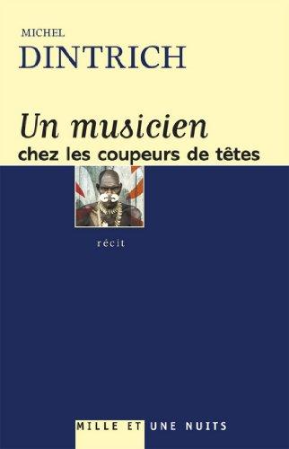 Lire un Un musicien chez les coupeurs de tête (Littérature) pdf ebook