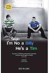 Singin I'm No A Billy He's A Tim Paperback
