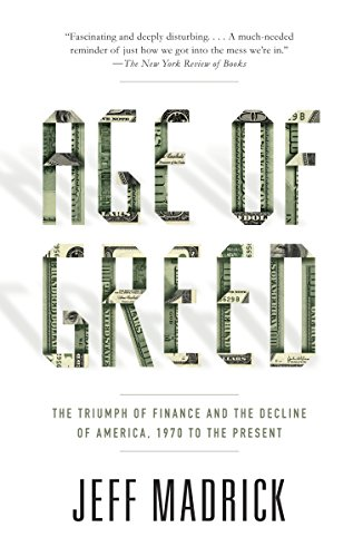 Age of Greed: The Triumph of Finance and the Decline of America, 1970 to the Present (Vintage) por Jeff Madrick