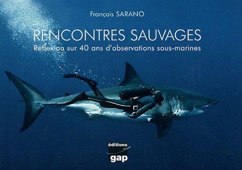 Rencontres sauvages : Réflexion sur 40 ans d'observations sous-marines