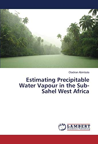 Estimating Precipitable Water Vapour in the Sub-Sahel West Africa
