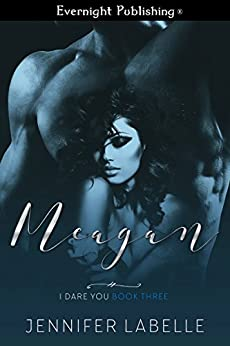 Meagan (I Dare You Book 3) by [Labelle, Jennifer]