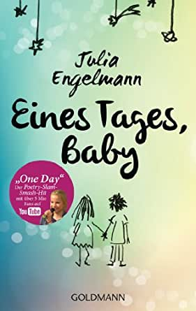 eines tages baby poetry slam texte mit one day dem. Black Bedroom Furniture Sets. Home Design Ideas