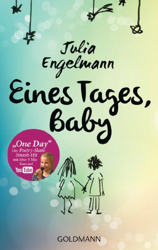 "Eines Tages, Baby: Poetry-Slam-Texte - Mit ""One Day"", dem Poetry-Slam-Smash-Hit mit über 12 Mio. Fans auf YouTube"