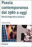 Poesia contemporanea dal 1980 a oggi. Storia linguistica italiana