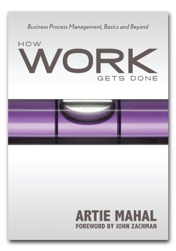 How Work Gets Done: Business Process Management, Basics & Beyond (English Edition)