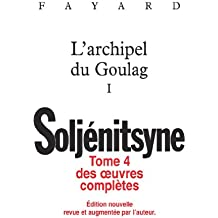 Oeuvres complètes tome 4 L'archipel du Goulag tome 1 : L'Archipel du Goulag (Littérature étrangère)