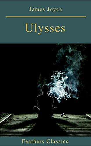 Ulysses (Feathers Classics) (English Edition) par James Joyce