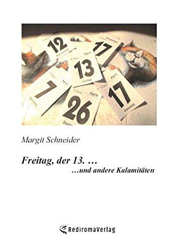 Freitag, der 13. …: … und andere Kalamitäten