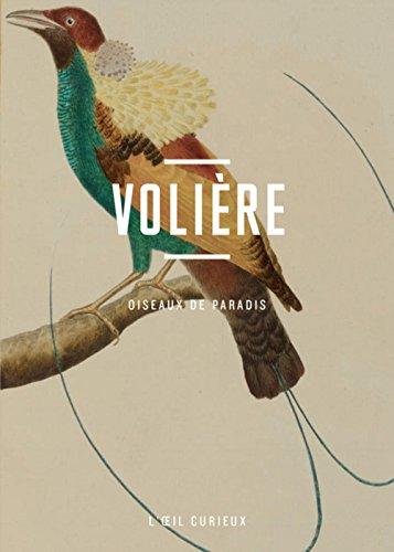 Volière - Oiseaux de paradis par Corinne Le bitouze