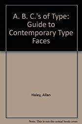 A. B. C.'s of Type: Guide to Contemporary Type Faces