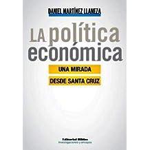 La Polaitica Econaomica: Una Mirada Desde Santa Cruz