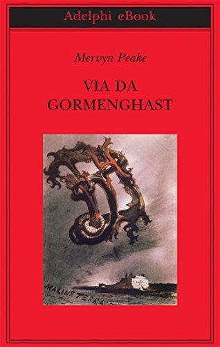 via-da-gormenghast-trilogia-di-gormenghast