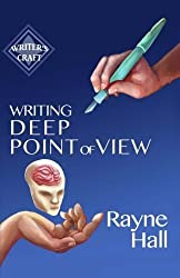 Writing Deep Point of View: Professional Techniques for Fiction Authors (Writer's Craft) (Volume 13) by Rayne Hall (2015-11-12)