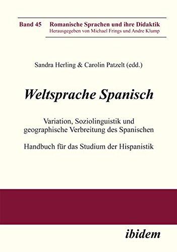 weltsprache-spanisch-variation-soziolinguistik-und-geographische-verbreitung-des-spanischen-handbuch