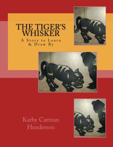 The Tiger's Whisker: Volume 3 (A Story to Learn & Draw By)