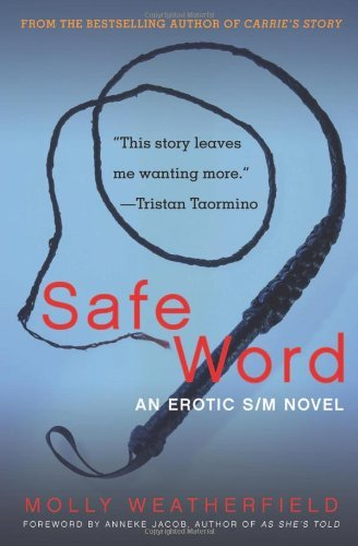 Safe Word: Written by Molly Weatherfield, 2013 Edition, Publisher: CLEIS PRESS [Paperback]