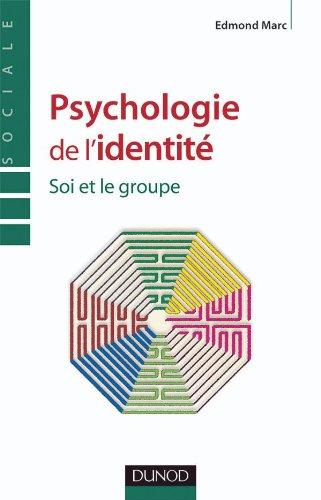 Psychologie de l'identité - Soi et le groupe par Edmond Marc