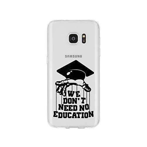 ndyhülle Smartphone Samsung Case aus TPU mit We Don't Need No Education Print Motiv Slim Design Transparent Cover Schutz Hülle Protector Soft Aufdruck Lustig Funny Druck ()
