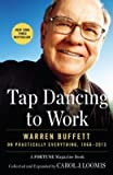 Telecharger Livres Tap Dancing to Work Warren Buffett on Practically Everything 1966 2013 A Fortune Magazine Book Author Carol Loomis published on December 2013 (PDF,EPUB,MOBI) gratuits en Francaise