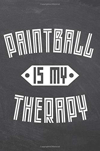 Paintball Is My Therapy: Paintball Notebook, Planner or Journal | Size 6 x 9 | 110 Dot Grid Pages | Office Equipment, Supplies |Funny Paintball Gift Idea for Christmas or Birthday