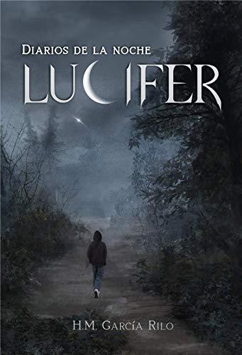 Diarios de la Noche, Lucifer: Amazon.es: H.M García Rilo: Libros