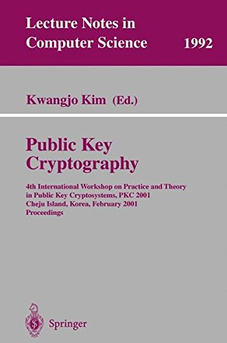 Public Key Cryptography: 4th International Workshop on Practice and Theory in Public Key Cryptosystems, PKC 2001, Cheju Island, Korea, February 13-15, ... (Lecture Notes in Computer Science) par Kwangjo Kim