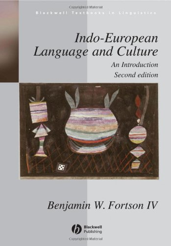 Indo-European Language and Culture: An Introduction (Blackwell Textbooks in Linguistics) by Fortson IV, Benjamin W. (July 29, 2009) Paperback