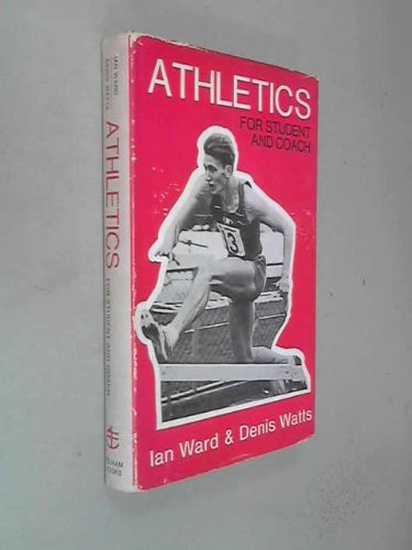 Athletics for Student and Coach por Denis C.V. Watts